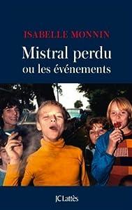 vignette de 'Mistral perdu ou les évènements (Isabelle Monnin)'