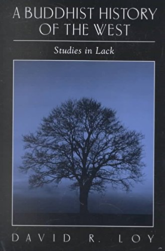 [(A Buddhist History of the West : Studies in Lack)] [By (author) David R. Loy] published on (February, 2002)