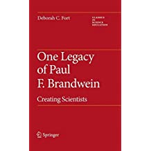 One Legacy of Paul F. Brandwein: Creating Scientists