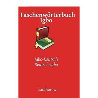 Taschenwörterbuch Igbo: Igbo-Deutsch, Deutsch-Igbo (Igbo kasahorow)