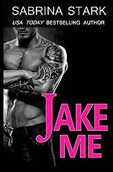 Jake Me by Sabrina Stark (2015-04-10)