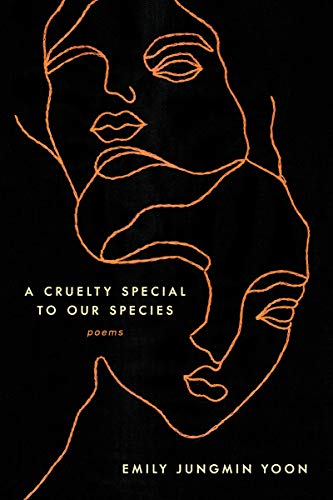 A Cruelty Special to Our Species: Poems