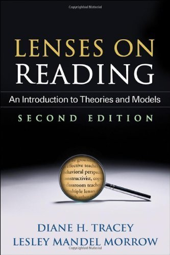 Lenses on Reading, Second Edition: An Introduction to Theories and Models by Diane H. Tracey, Lesley Mandel Morrow (2012) Paperback