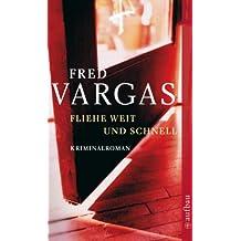 Fliehe weit und schnell: Kriminalroman (Kommissar Adamsberg ermittelt 3)