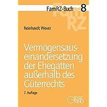 Vermögensauseinandersetzung der Ehegatten außerhalb des Güterrechts (FamRZ-Buch)