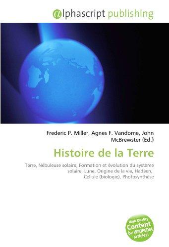 Histoire de la Terre: Terre, Nébuleuse solaire, Formation et évolution du système solaire, Lune, Origine de la vie, Hadéen, Cellule (biologie), Photosynthèse