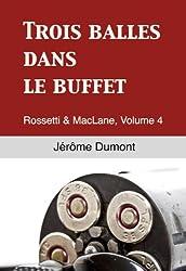 Trois balles dans le buffet (Rossetti & MacLane t. 4)