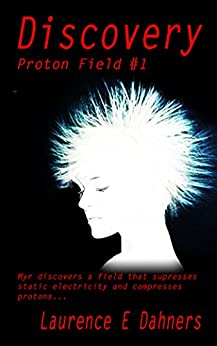 Discovery: (a Proton Field Story #1) (English Edition) par [Dahners, Laurence]
