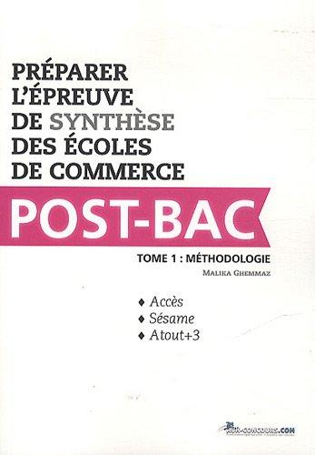 Préparer l'épreuve de synthèse des écoles de commerce post-bac - Tome 1: Méthodologie. Accès, Sésame, Atout +3.