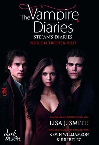 - Stefan's Diaries - Nur ein Tropfen Blut (The Vampire Diaries - Stefan's Diaries-Reihe 2) ()