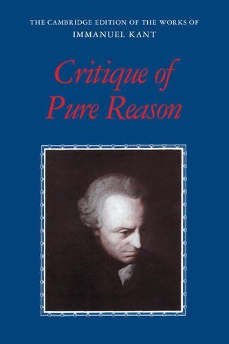 Critique of Pure Reason (The Cambridge Edition of the Works of Immanuel Kant) by Immanuel Kant (1999-02-28)