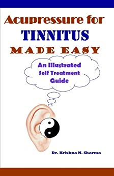 Acupressure for Tinnitus Made Easy (English Edition) de [Sharma, Dr. Krishna N.]