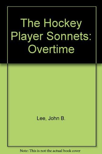 The Hockey Player Sonnets: Overtime por John B. Lee