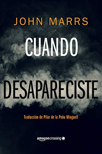 Cuando desapareciste eBook: Marrs, John, de la Peña Minguell ...