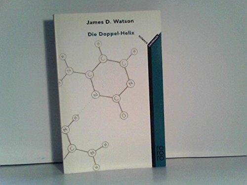 Die Doppel-Helix. Ein persönlicher Bericht über die Entdeckung der DNS-Struktur (Watson James D)