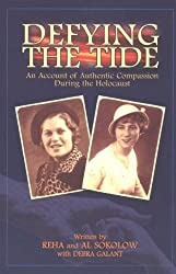 Defying the Tide: An Account of Authentic Compassion During the Holocaust by Ruth Abraham (2003-09-01)