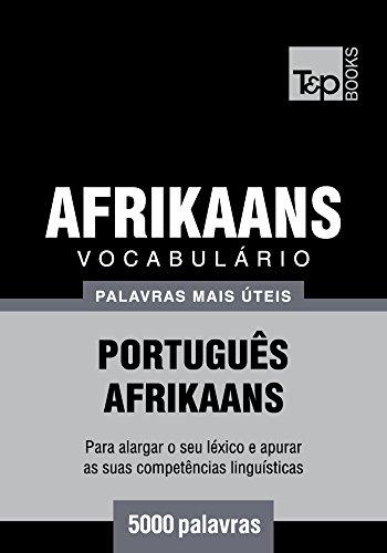Vocabulário Português-Afrikaans - 5000 palavras mais úteis (Portuguese Edition) por Andrey Taranov