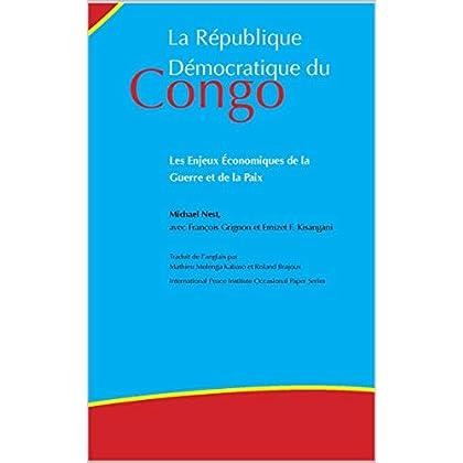 La République Démocratique du Congo : Les Enjeux Économiques de la Guerre et de la Paix
