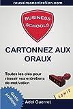 Telecharger Livres Business Schools Cartonnez aux Oraux Toutes les cles pour reussir vos entretiens d admission (PDF,EPUB,MOBI) gratuits en Francaise