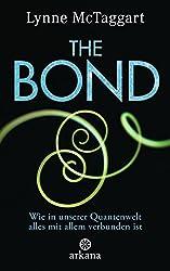 The Bond: Wie in unserer Quantenwelt alles mit allem verbunden ist (German Edition)