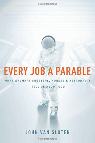 every-job-a-parable-what-walmart-greeters-nurses-and-astronauts-tell-us-about-god