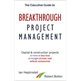 The Executive Guide to Breakthrough Project Management: Capital & Construction Projects; On-time in Less Time; On-budget at Lower Cost; Without Compromise (English Edition)