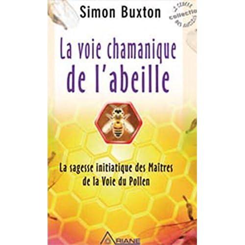 Voie chamanique de l'abeille de Simon Buxton (22 octobre 2009) Broché