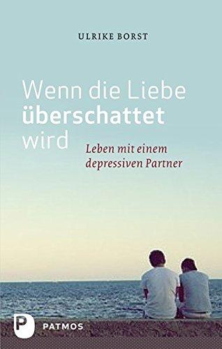 Wenn die Liebe überschattet wird - Leben mit einem depressiven Partner