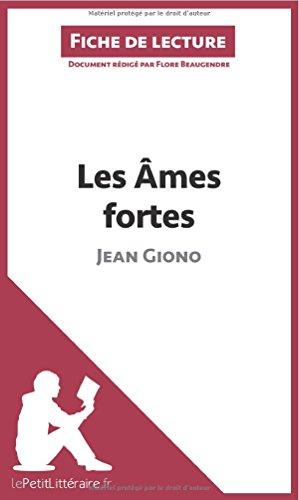 Les Âmes fortes de Jean Giono (Fiche de lecture): Résumé Complet Et Analyse Détaillée De L'oeuvre