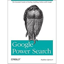 [(Google Power Search)] [ By (author) Stephan Spencer ] [October, 2011]