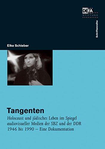 Tangenten: Holocaust und jüdisches Leben im Spiegel audiovisueller Medien der SBZ und der DDR 1946 bis 1990 – Eine Dokumentation