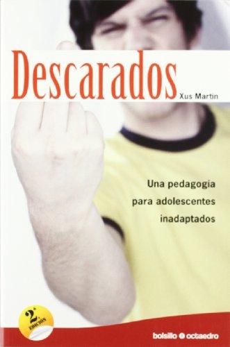 Descarados: Una pedagogía para adolescentes inadaptados (Bolsillo Octaedro)