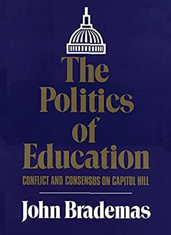 The Politics of Education: Conflict and Consensus on Capitol Hill