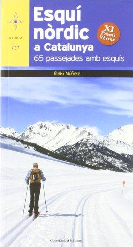 Esquí nòrdic a Catalunya: 65 passejades amb esquís (XI Premi Vèrtex) (Azimut) por Iñaki Núñez