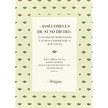 Assí como es de suso dicho: estudios de morfología y léxico en homenaje a Jesús Pena (Monografías (Instituto Historia de la Lengua))