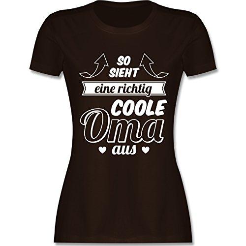 Shirtracer Oma - So Sieht eine Richtig Coole Oma Aus - Damen T-Shirt Rundhals Braun