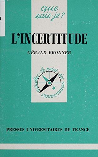 L'Incertitude (Que sais-je ? t. 3187) par Gérald Bronner