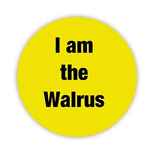 i-am-the-walrus-button-badge-58mm-large-pinback-pin-back-lapel-novelty-gift