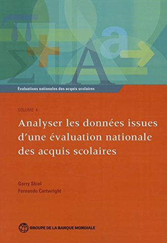 Analyzing Data from a National Assessment of Educational Achievement: Analyser Les Donnes Issues Dune valuation Nationale Des Acquis Scolaires