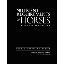 Nutrient Requirements of Horses: Sixth Revised Edition