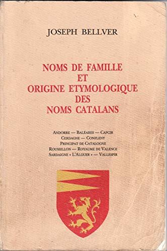 Noms de famille en Catalogne : Andorre, Baléares, Capcir, Cerdagne, Conflent, Principat de Catalogne