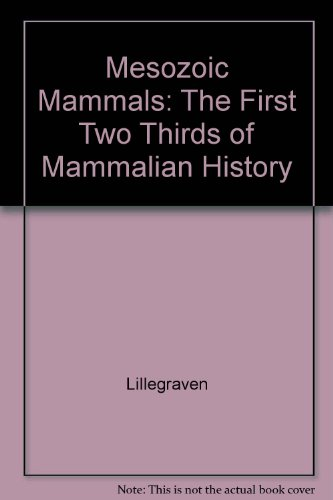 Mesozoic Mammals: The First Two Thirds of Mammalian History