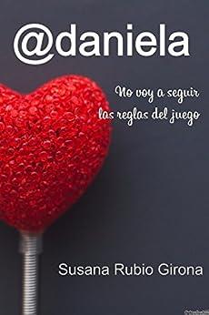 @daniela: No voy a seguir las reglas del juego de [Rubio Girona, Susana]