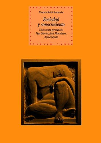 Sociedad y conocimiento (Historia del pensamiento y la cultura) por Vicente Huici Urmeneta