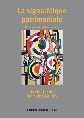 La signalétique patrimoniale : Principes et mise en oeuvre par Daniel Jacobi, Maryline Le Roy