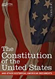 The Constitution of the United States and Other Historical American Documents: Including the Declaration of Independence, the Articles of Confederatio