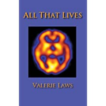 All That Lives (CSI: Poetry of Sex, Death and Pathology)