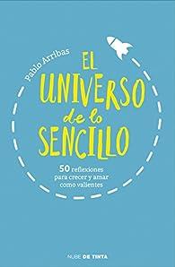 El universo de lo sencillo par Pablo Arribas