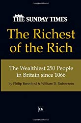 The Richest of the Rich: The Wealthiest 250 People in Britain Since 1066