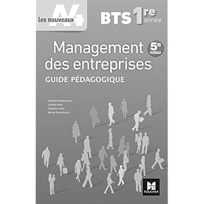 Les nouveaux A4 - MANAGEMENT DES ENTREPRISES BTS 1re année - Éd. 2017 - Guide pédagogique